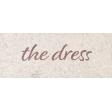 Rustic Wedding The Dress Word Art