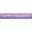 Sparkle & Shine Happy Thoughts Word Art