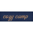 Camp Out Woods Word Art Cozy Camp