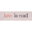Going To The Bookstore Word Art Love to Read
