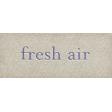 Chicory Lane Element Word Art Snippet Fresh Air