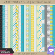 Make Today Count - Patterned Papers