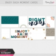 Enjoy Each Moment Cards Kit