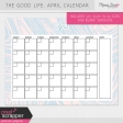 The Good Life: April Calendars