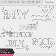 The Good Life: July Word Art Kit