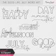 The Good Life: July Word Art Kit