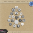 A Mother's Love - Button Template Kit