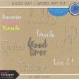 Good Day - Word Art Kit