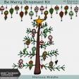 Be Merry Ornament Kit