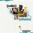 Calm & Chaos