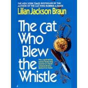 The Cat Who Blew the Whistle by Lilian Jackson Braun image