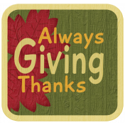 Turkey Time- Always Giving Thanks Wood Tag