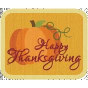 Turkey Time - Happy Thanksgiving Wood Tag