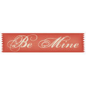 Sweet Valentine- Be Mine Label
