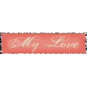 Sweet Valentine- My Love Label