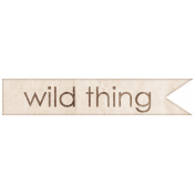 Lil Monster- Wild Thing Label