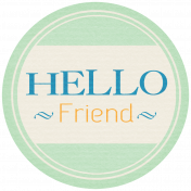 Hello- Hello Friend Tag