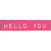 Hello- Hello You Label
