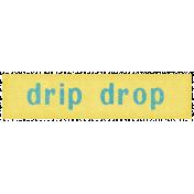 Rain, Rain- Drip Drop Label