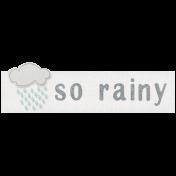 Rain, Rain- So Rainy Label