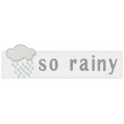 Rain, Rain- So Rainy Label