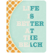 "At The Beach- ""Life Is Better At The Beach"" Journal Card"