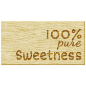 Oh Baby, Baby- 100% Pure Sweetness Wood Tag