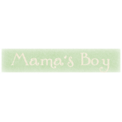Oh Baby, Baby- Mama's Boy Label