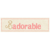 Oh Baby, Baby- So Adorable Label