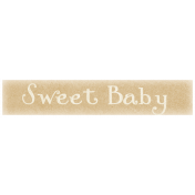 Oh Baby, Baby- Sweet Baby Label