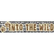 Outdoor Adventures- Word Art- Into The Wild
