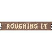 Outdoor Adventures- Word Art- Roughing It