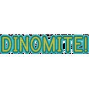 Dinomite- Dino Word Art