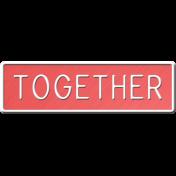 E&G Together Sign