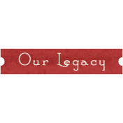 Family Tag- Our Legacy
