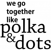 Mix & Match- We Go Together Word Art