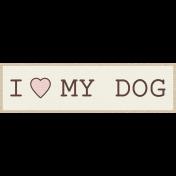 Puppy Dog Tag- I Love My Dog