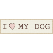 Puppy Dog Tag- I Love My Dog