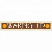 Waking Up Sticker