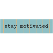 Move Label- Stay Motivated