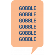 Thanksgiving Words- Gobble Gobble Quote
