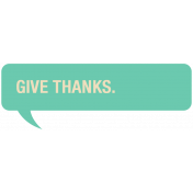 Thanksgiving Words- Give Thanks