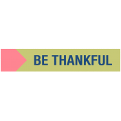 Thanksgiving Words- Be Thankful