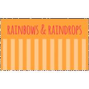 Brighten Up Label- Rainbows & Raindrops