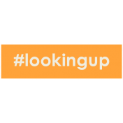 Brighten Up Label- #Lookingup