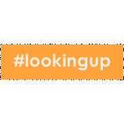 Brighten Up Label- #Lookingup