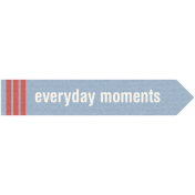 DSA Jan Blog Train Label- Everyday Moments