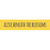 Where Flowers Bloom Labels- Alive Beneath The Blossoms