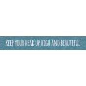 Where Flowers Bloom Labels - Keep Your Head Up High And Beautiful