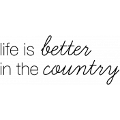 Life Better In The Country - At The Farm Word Art